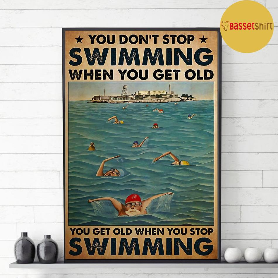 Swimming Blue Sea you get old when you stop swimming poster decor