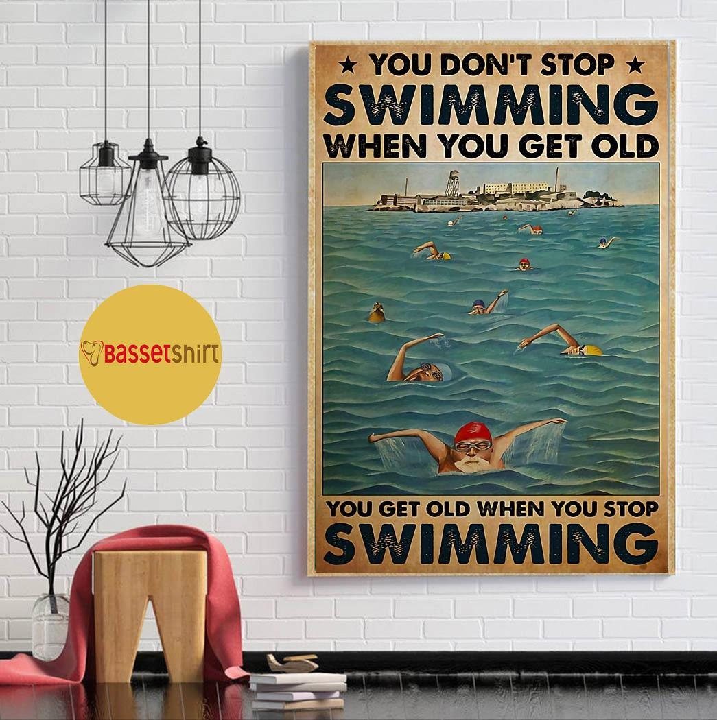 Swimming Blue Sea you get old when you stop swimming poster