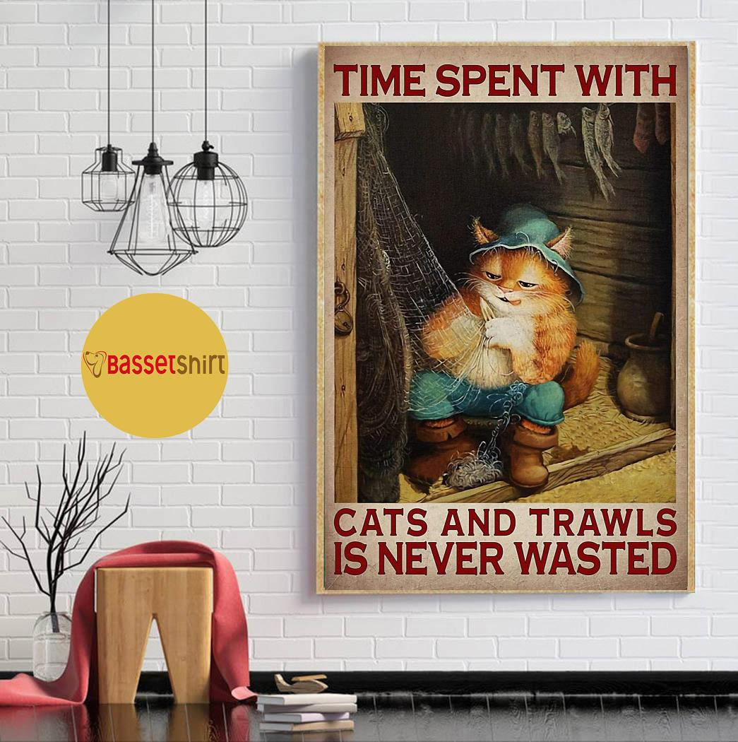 Time spent with cats and trawls is never wasted poster