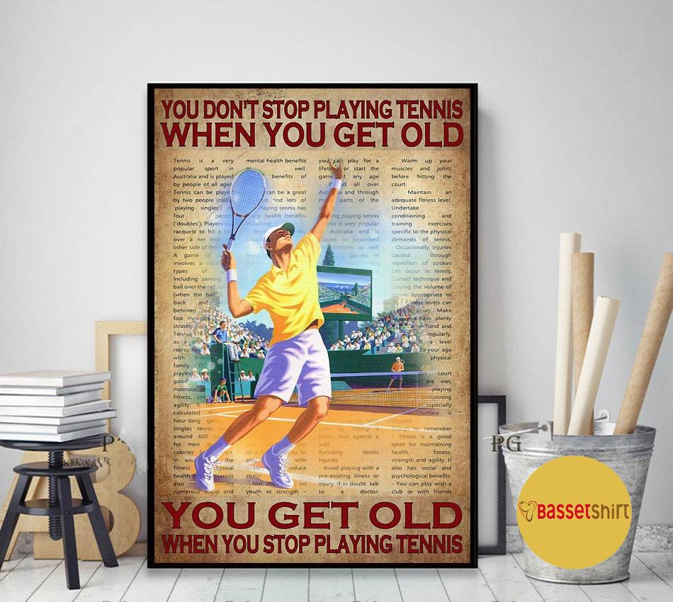 You don't stop playing tennis when you get old poster canvas art decor