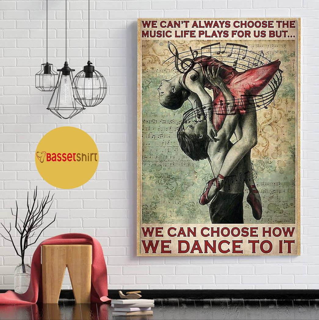 Ballet dancer couple we can't choose the music life print canvas