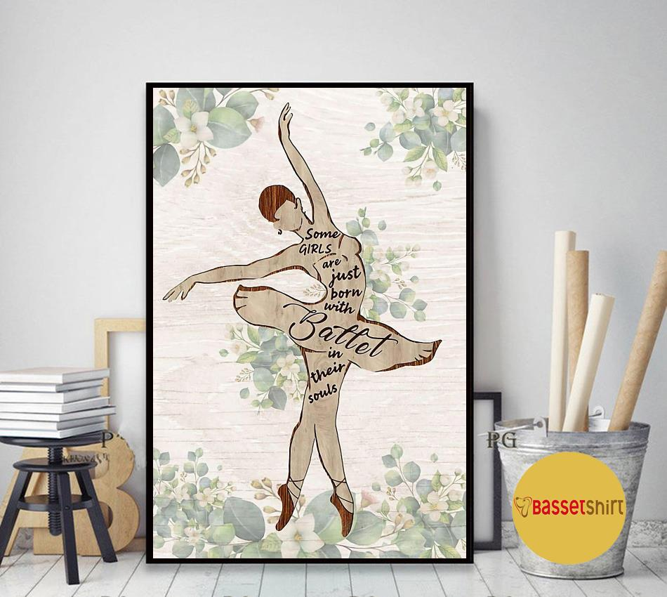 Ballet some girls are just born with ballet in their soul print canvas art decor