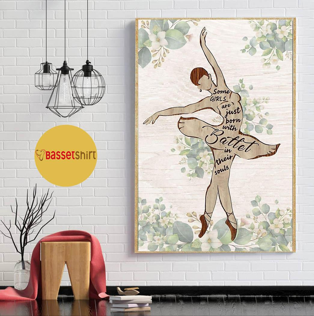 Ballet some girls are just born with ballet in their soul print canvas