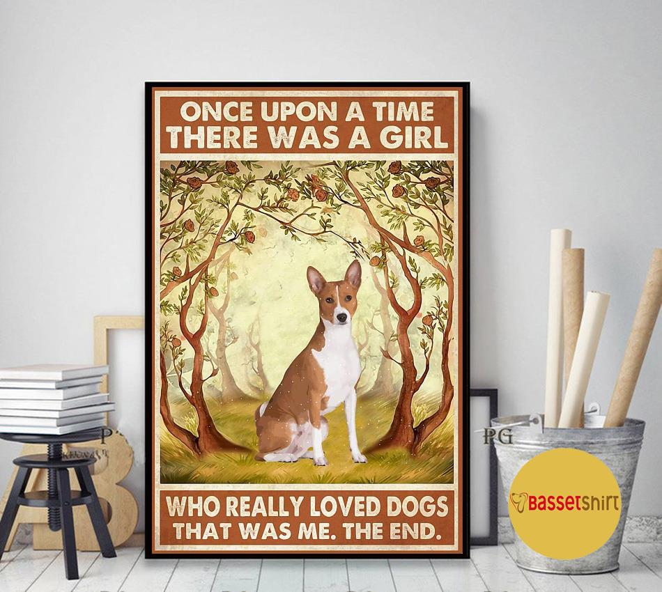 Basenji rose once upon a time a girl really loved dogs poster art decor