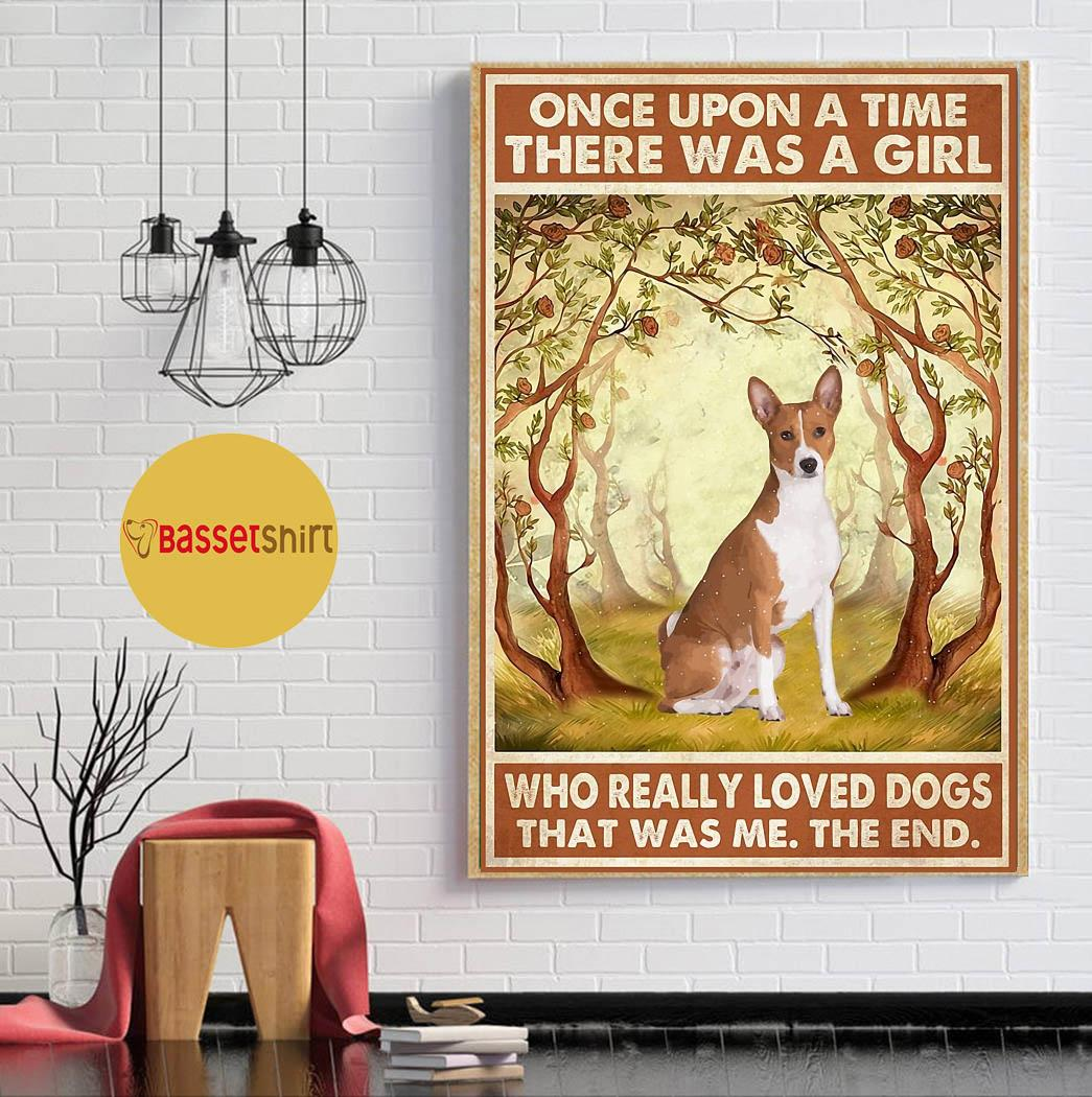 Basenji rose once upon a time a girl really loved dogs poster