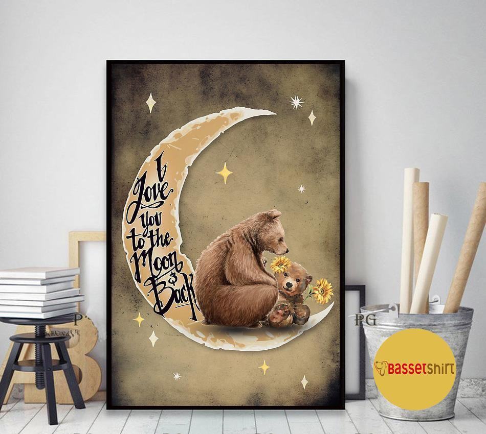 Bear mama poster I love you to the moon and back art decor