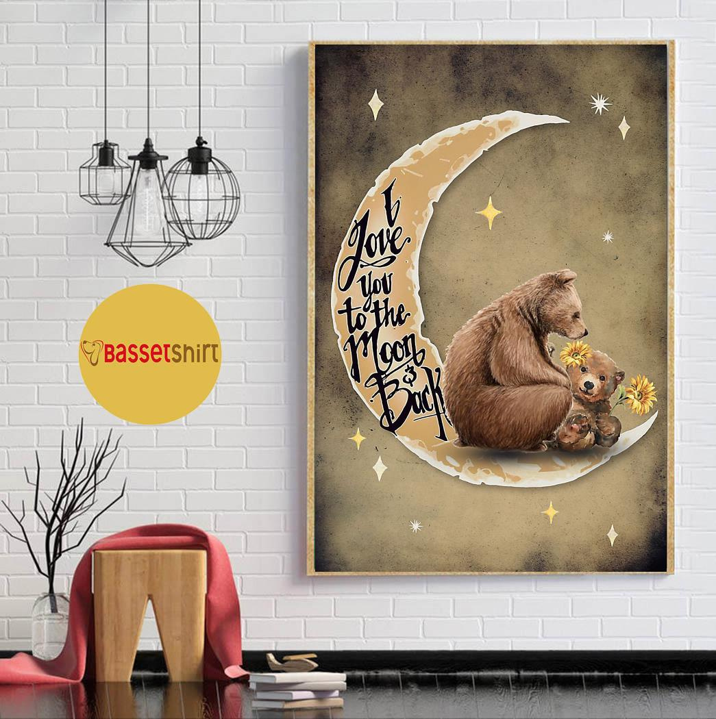Bear mama poster I love you to the moon and back