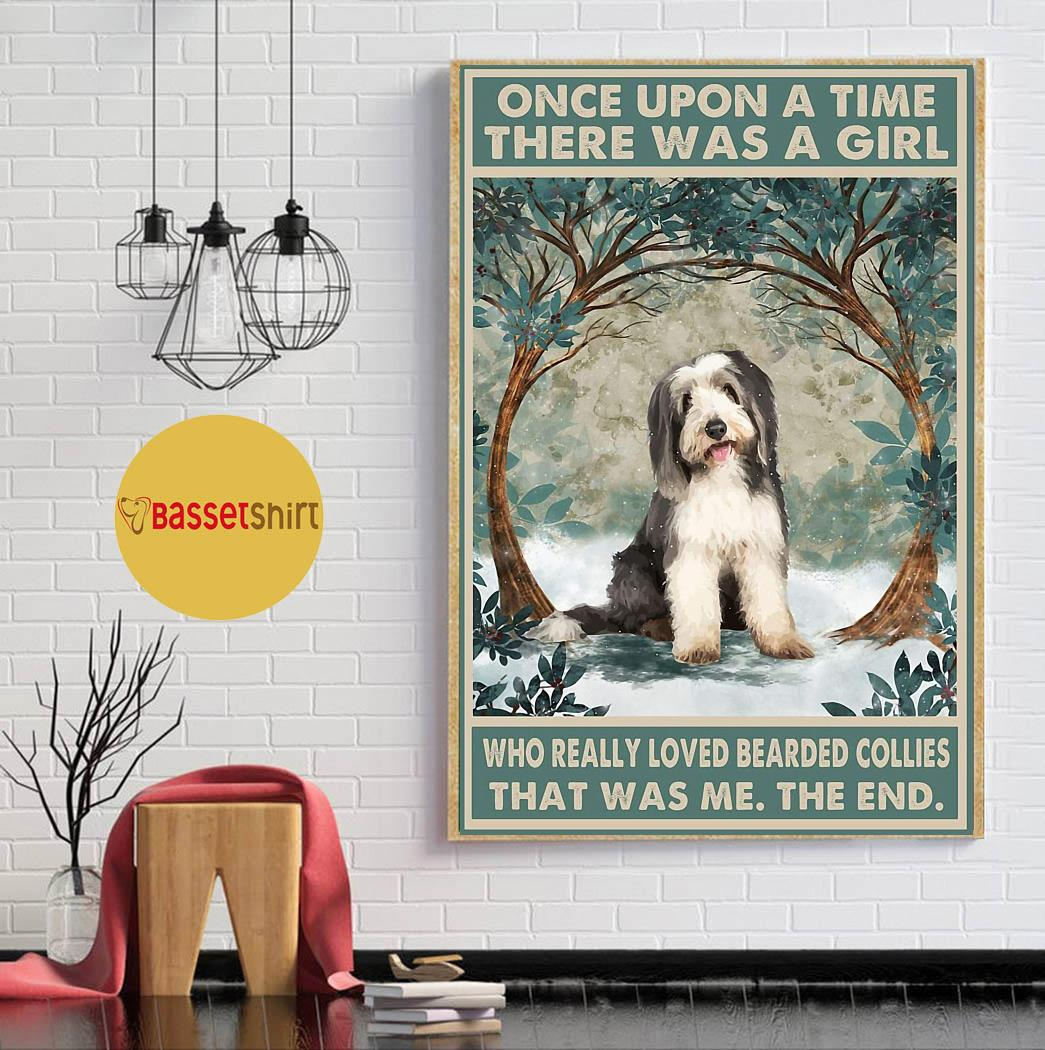 Bearded collie once upon a time a girl really loved dogs poster canvas