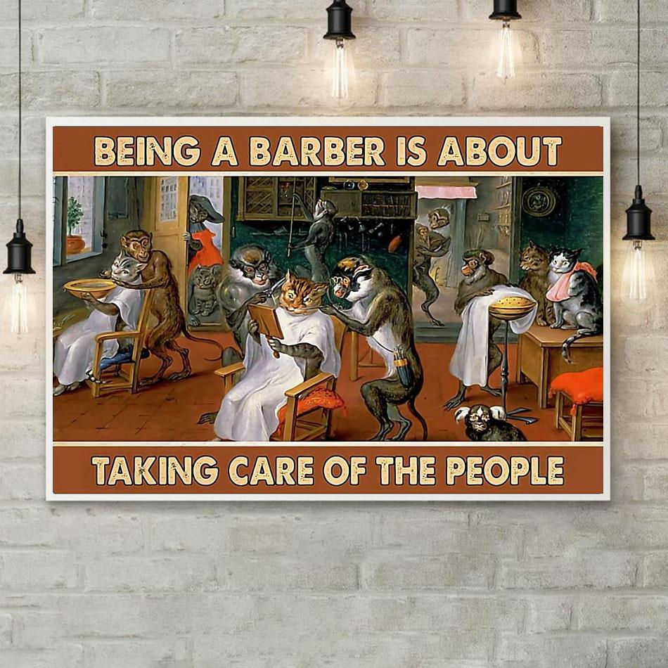 Being a barber is about taking care of people poster canvas poster