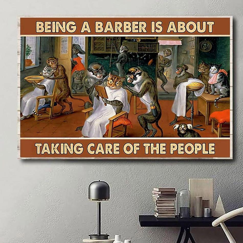 Being a barber is about taking care of people poster canvas