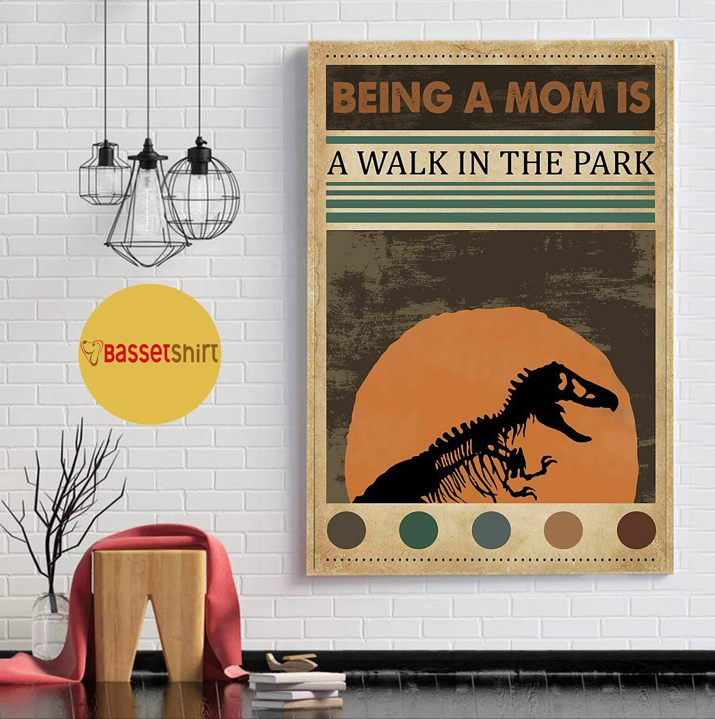 Being a mom is a walk in the park jurassic poster
