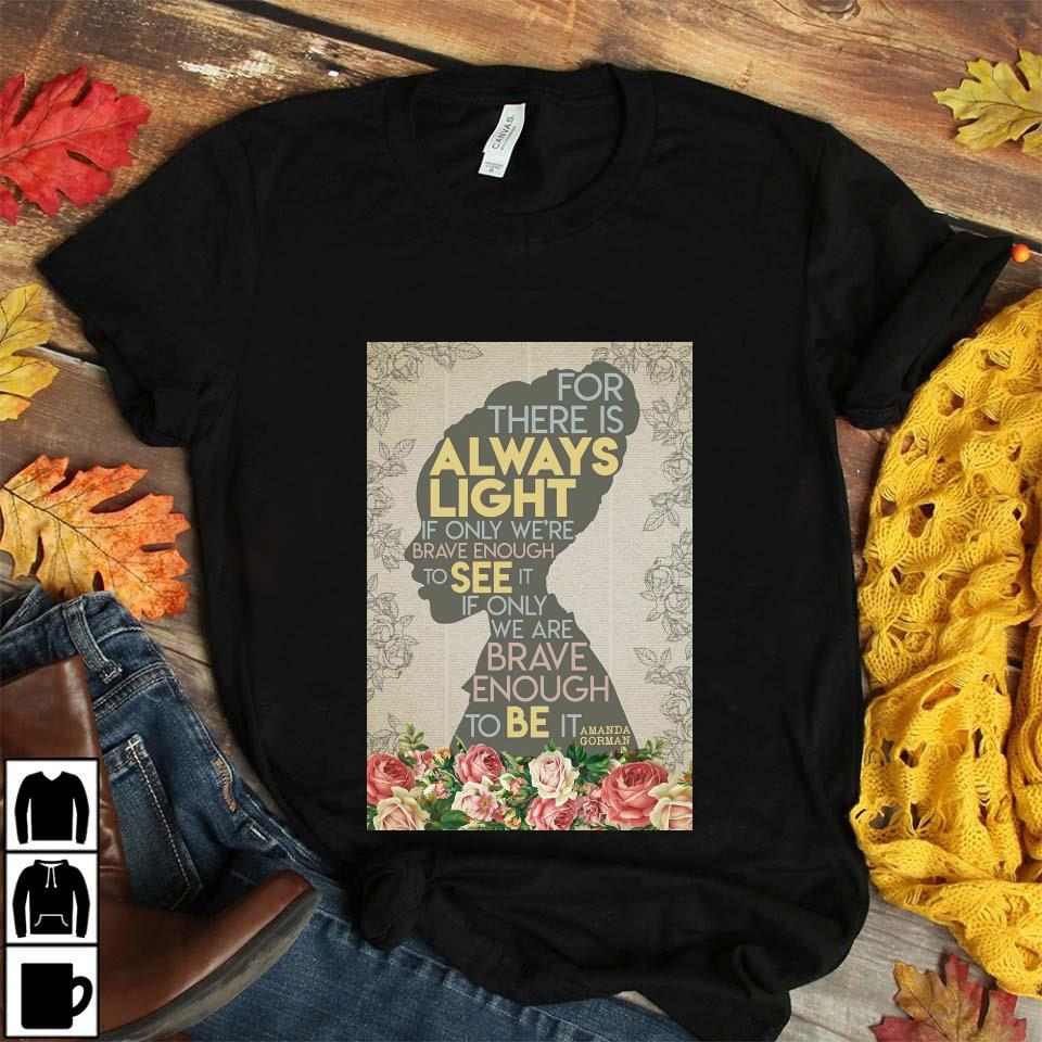 Black girl for there is always light poster unisex t-shirt