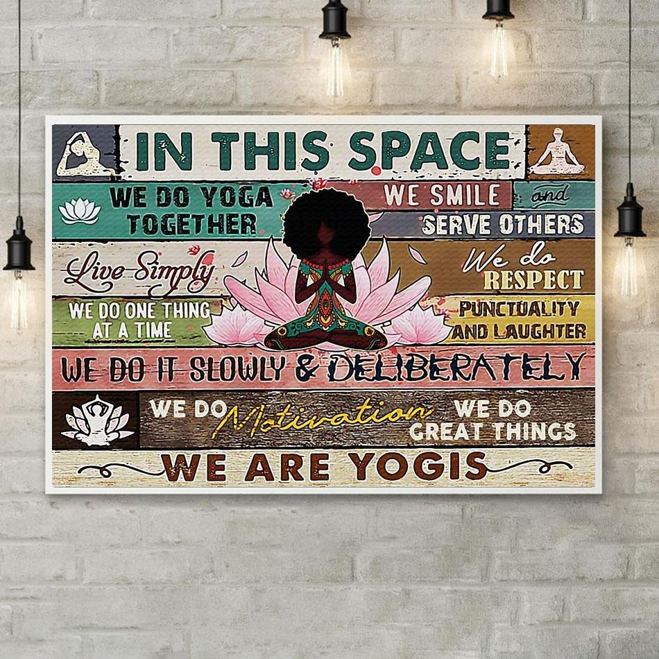 Black girl yoga lotus in this space we are yogis print canvas poster