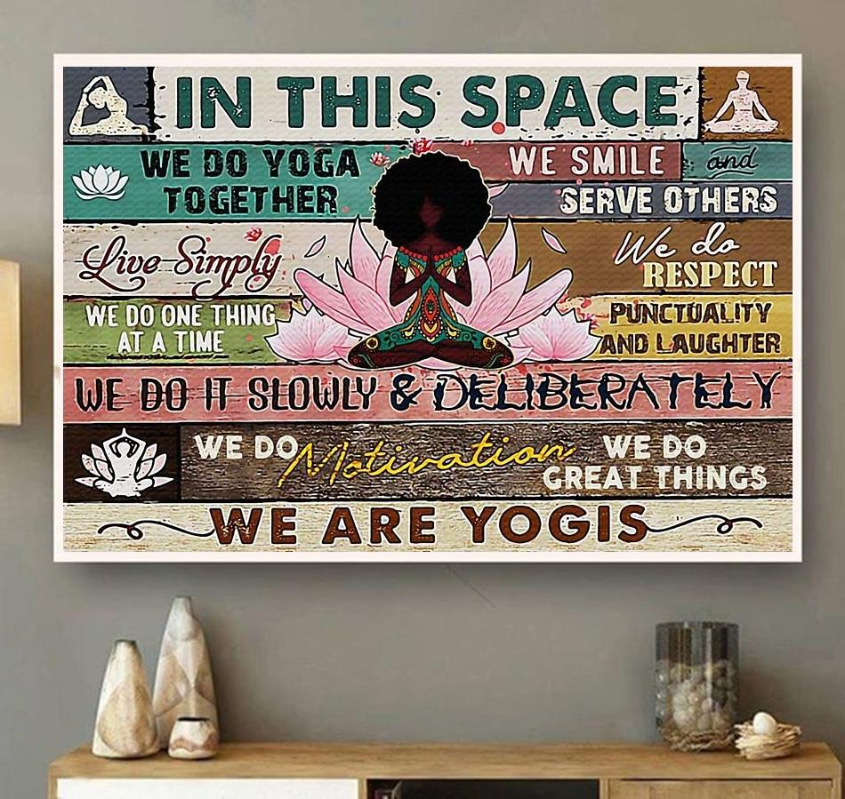 Black girl yoga lotus in this space we are yogis print canvas wall art