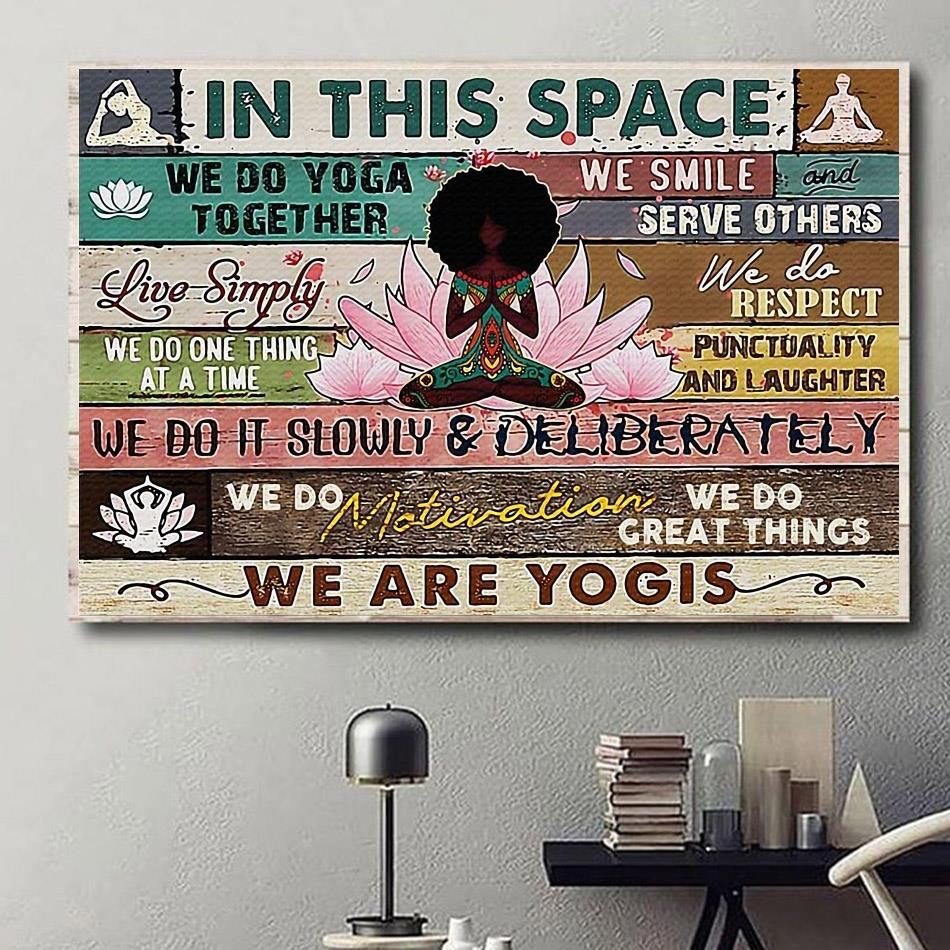 Black girl yoga lotus in this space we are yogis print canvas
