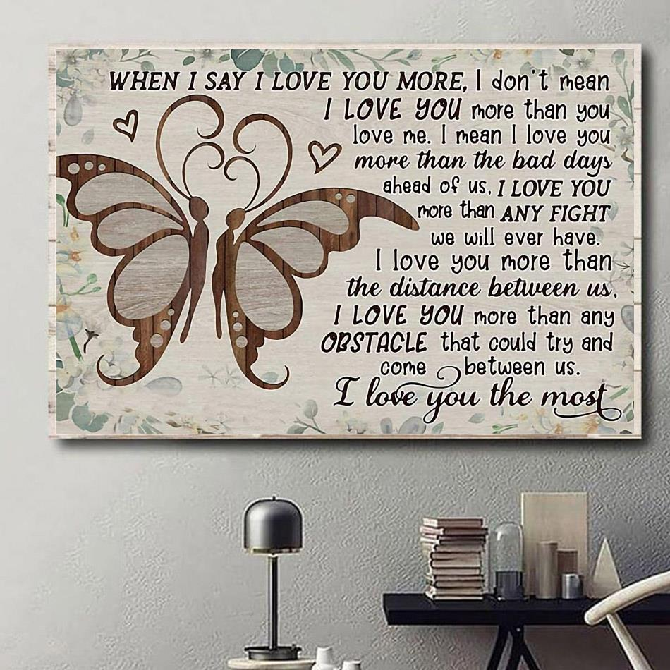 Butterfly couple love heart when I say I love you more poster canvas