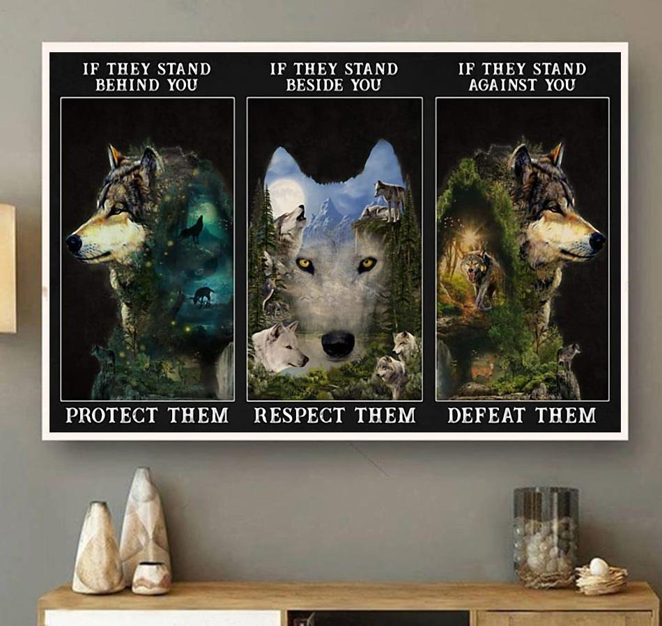 Forest Wolf if they stand behind you protect them poster wall art