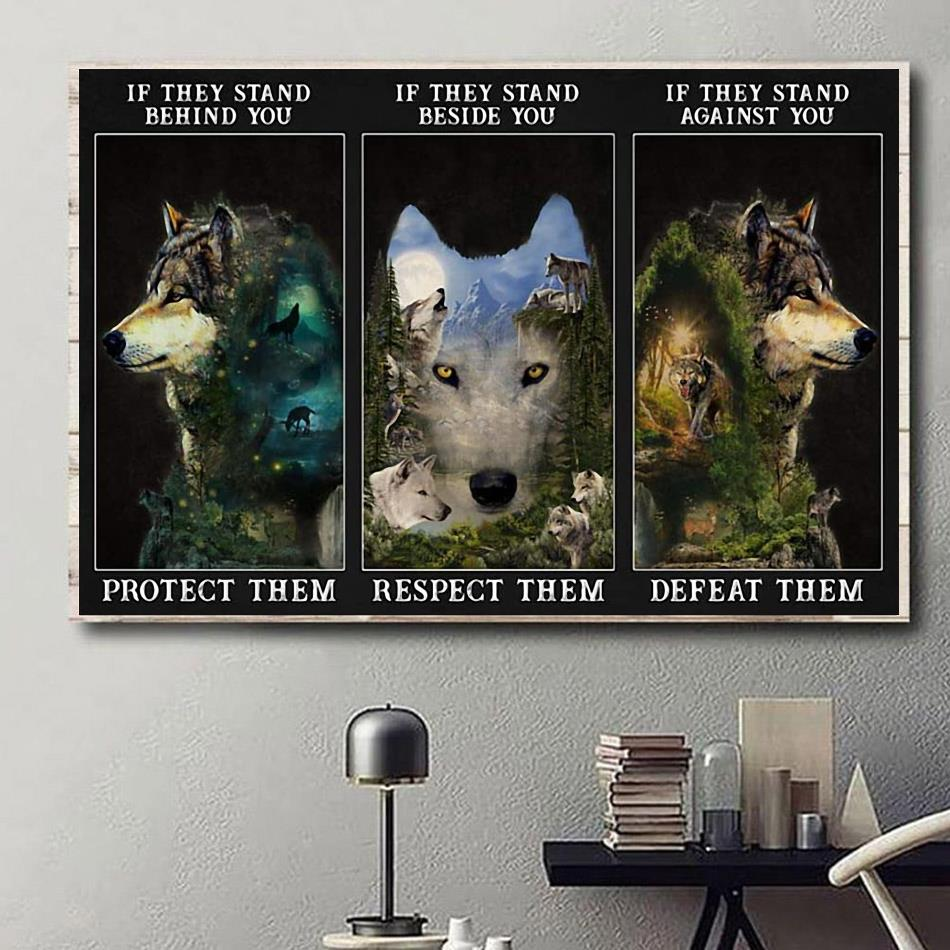 Forest Wolf if they stand behind you protect them poster