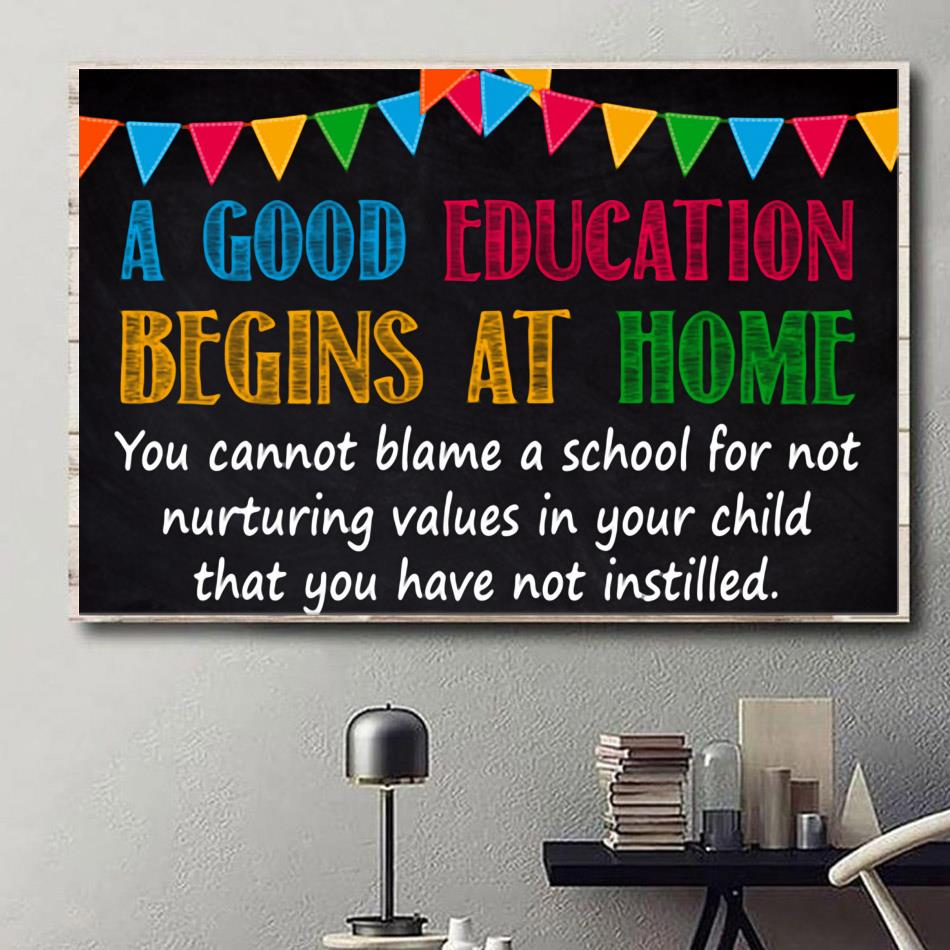 Good education begins at home print canvas