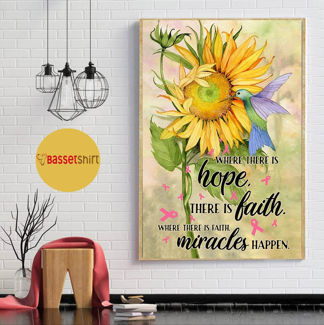 Hummingbird sunflower where there is hope there is faith miracles happen poster