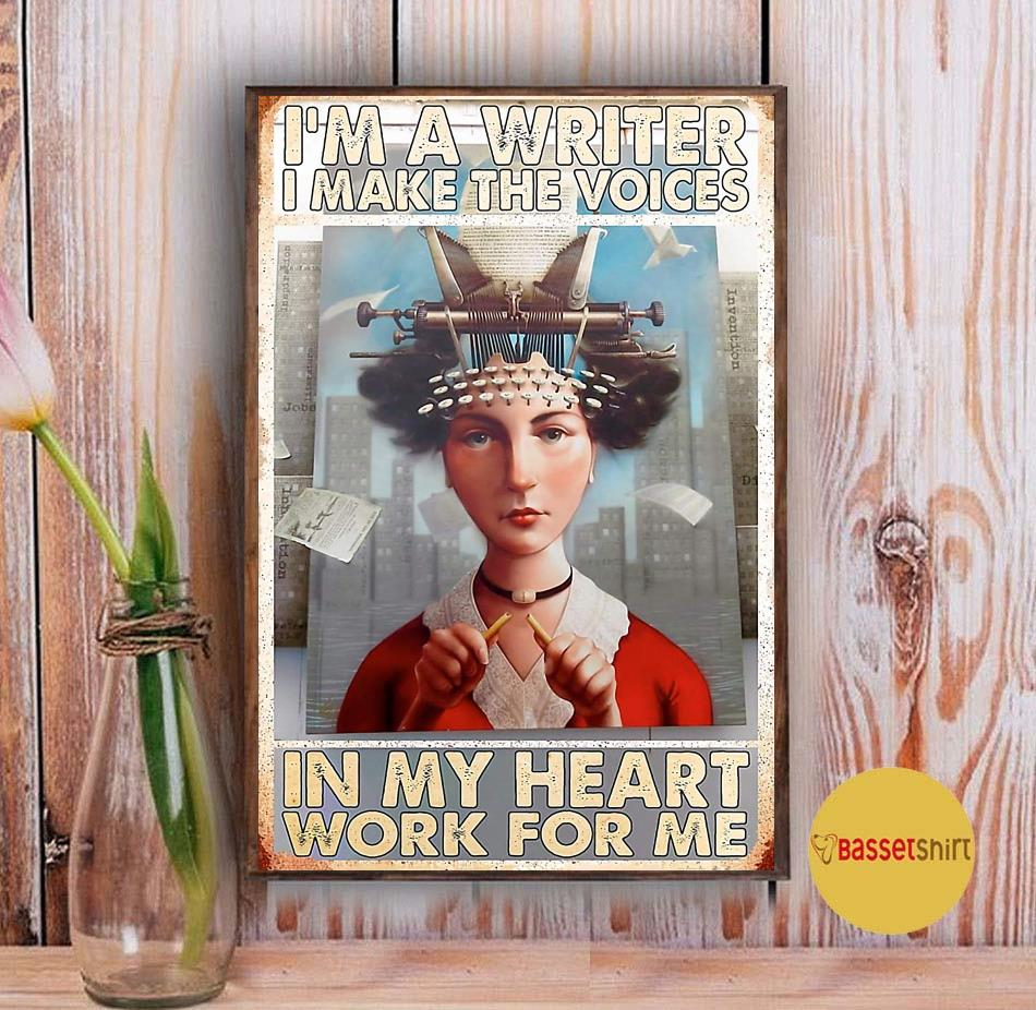 I am a writer I make the voices in my heart work for me poster Vintage