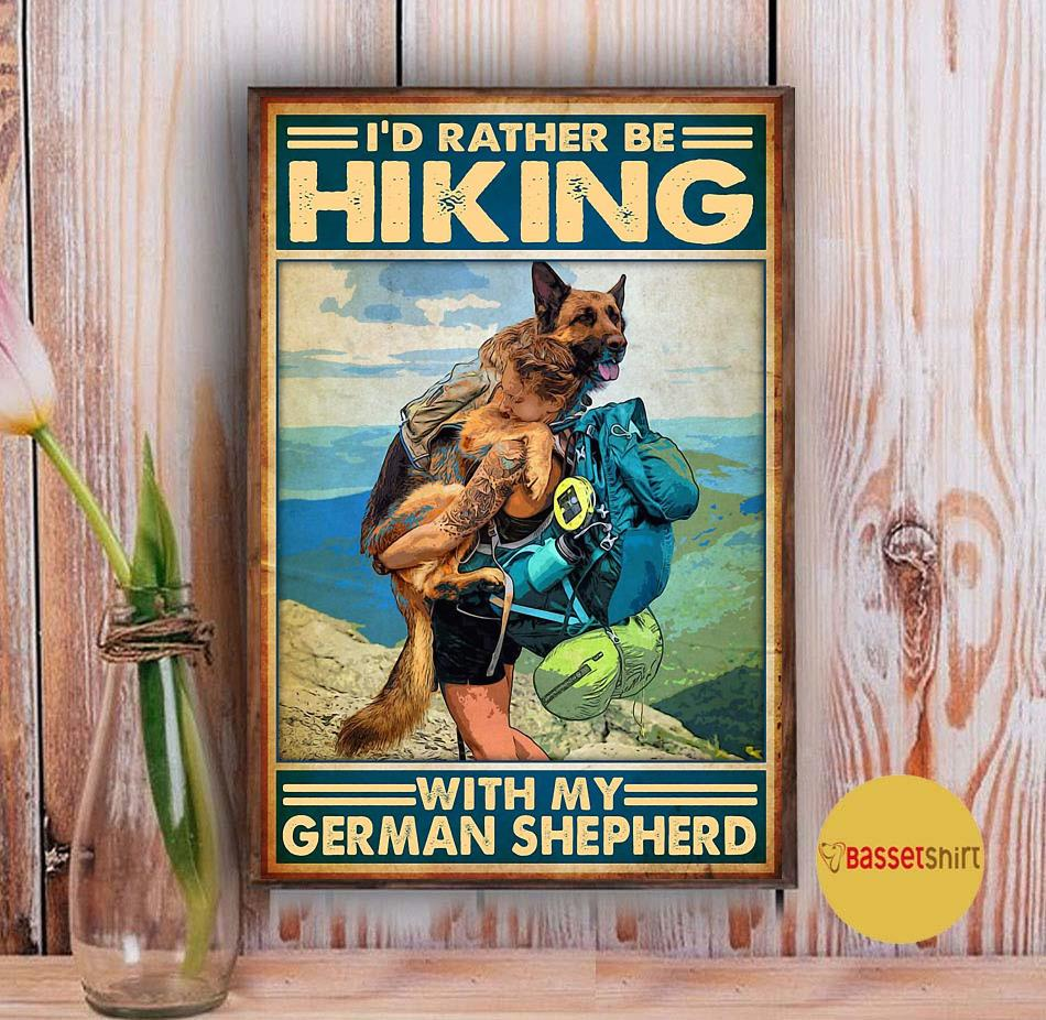 I'd rather be hiking with my German Shepherd poster Vintage