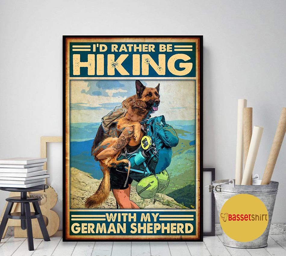 I'd rather be hiking with my German Shepherd poster art decor