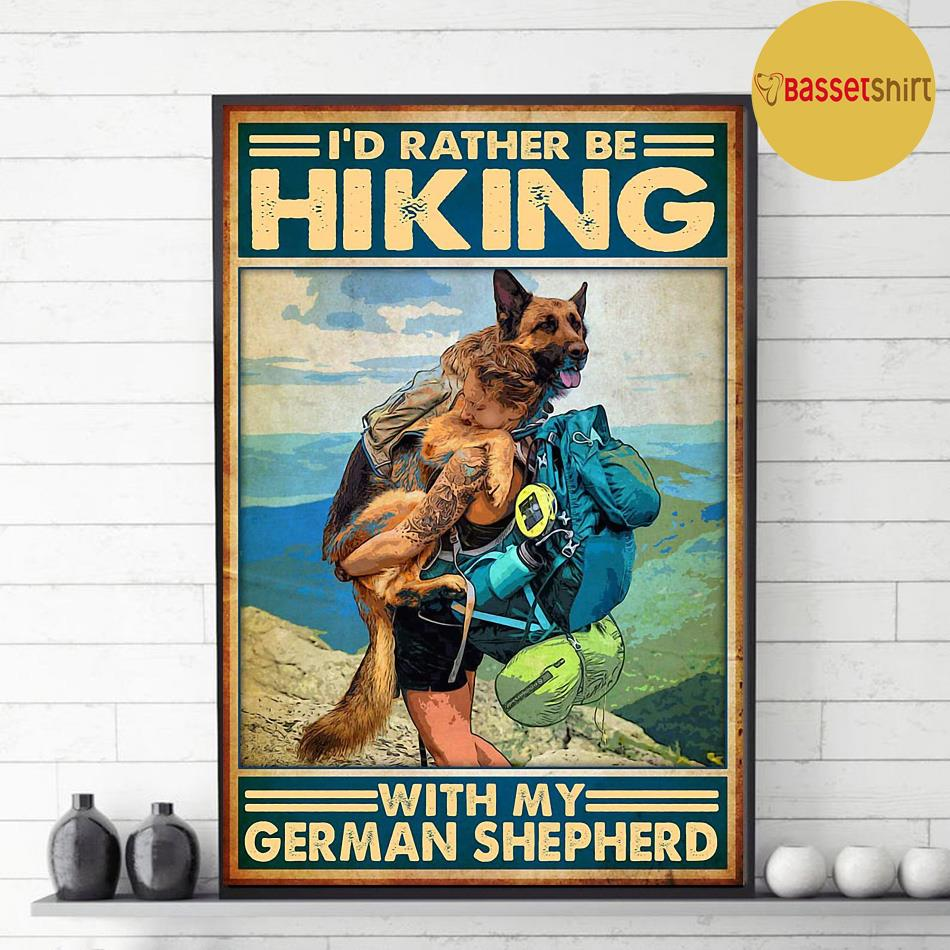 I'd rather be hiking with my German Shepherd poster decor