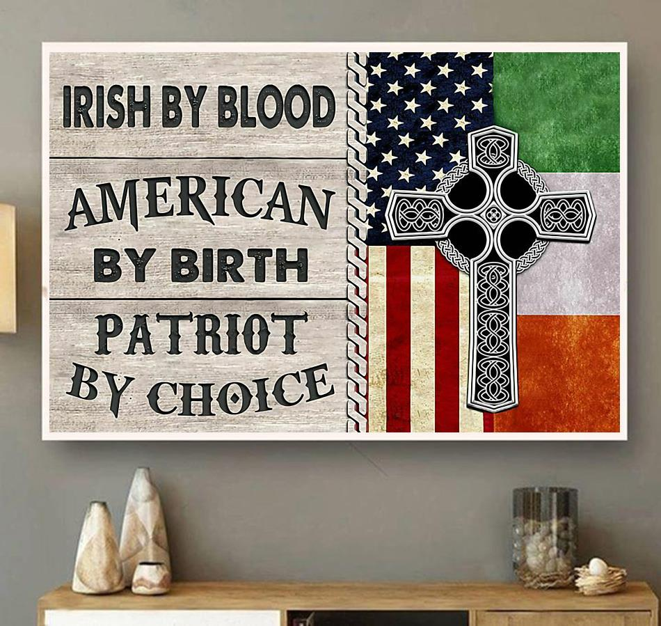 Irish by blood american by birth patriot by choice satin poster canvas wall art