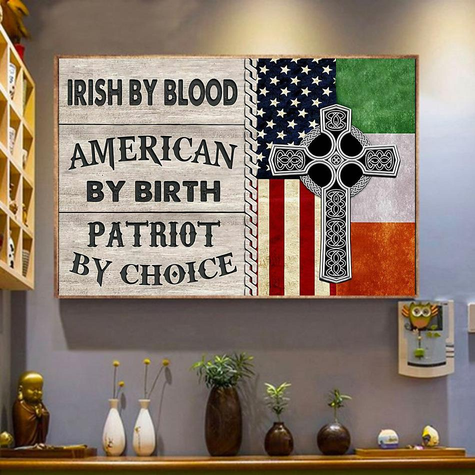 Irish by blood american by birth patriot by choice satin poster canvas wrapped canvas