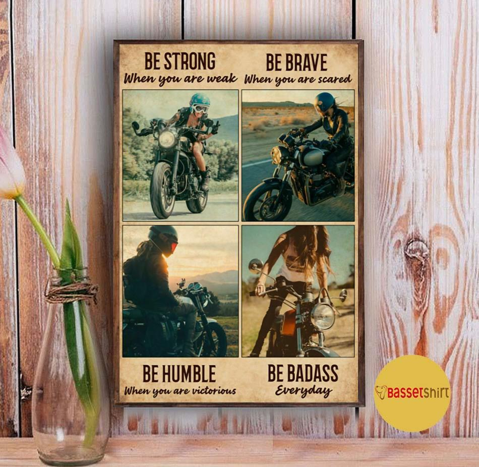 Motorcycle girl be strong be brave be humble be badass everyday vertical poster Vintage