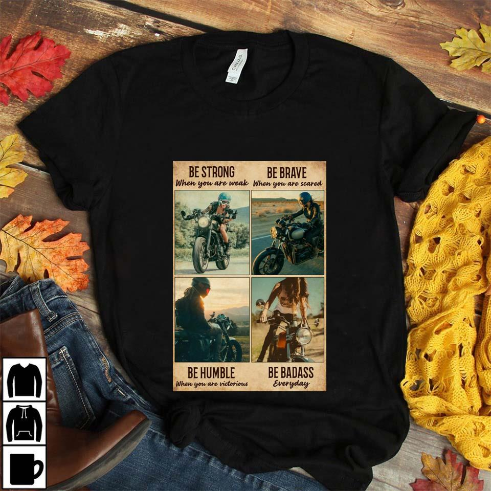 Motorcycle girl be strong be brave be humble be badass everyday vertical poster unisex t-shirt