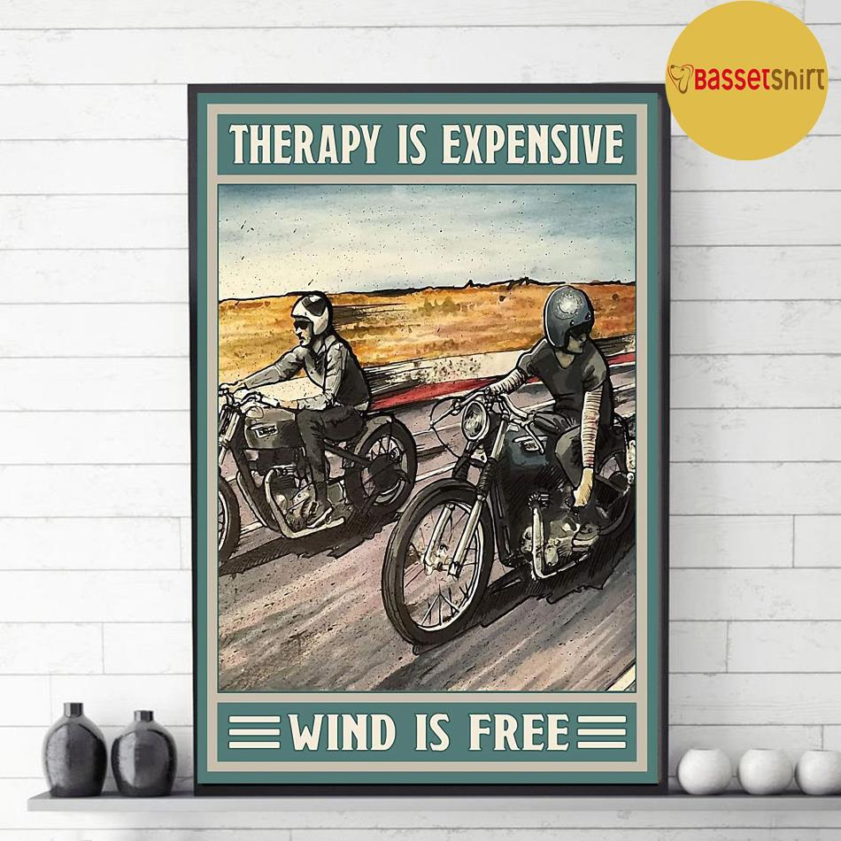 Motorcycle therapy is expensive wind is free poster canvas decor