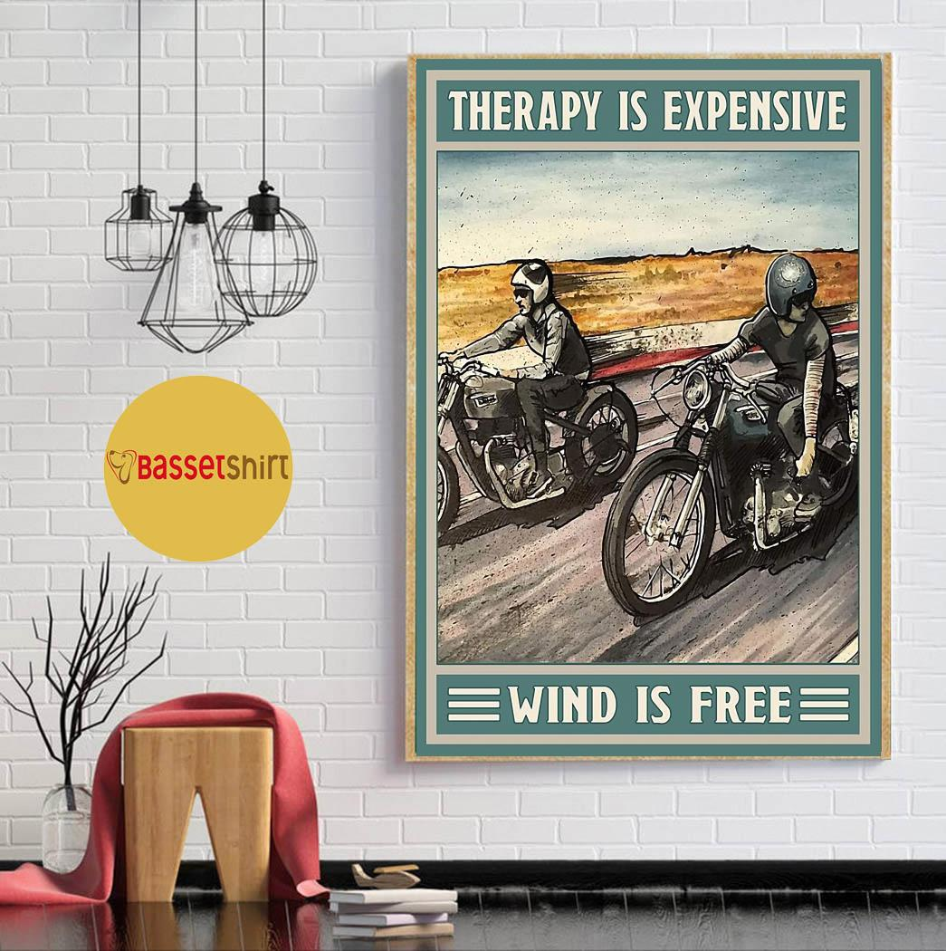 Motorcycle therapy is expensive wind is free poster canvas