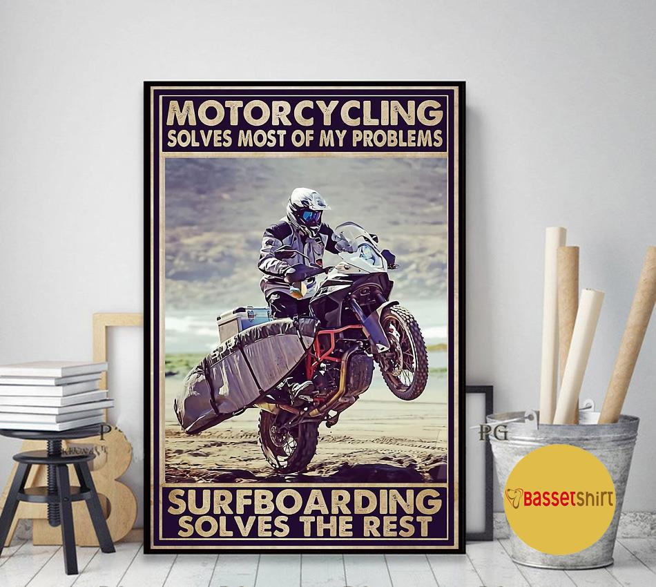 Motorcycling solves most of my problem surfboarding sloves the rest poster art decor