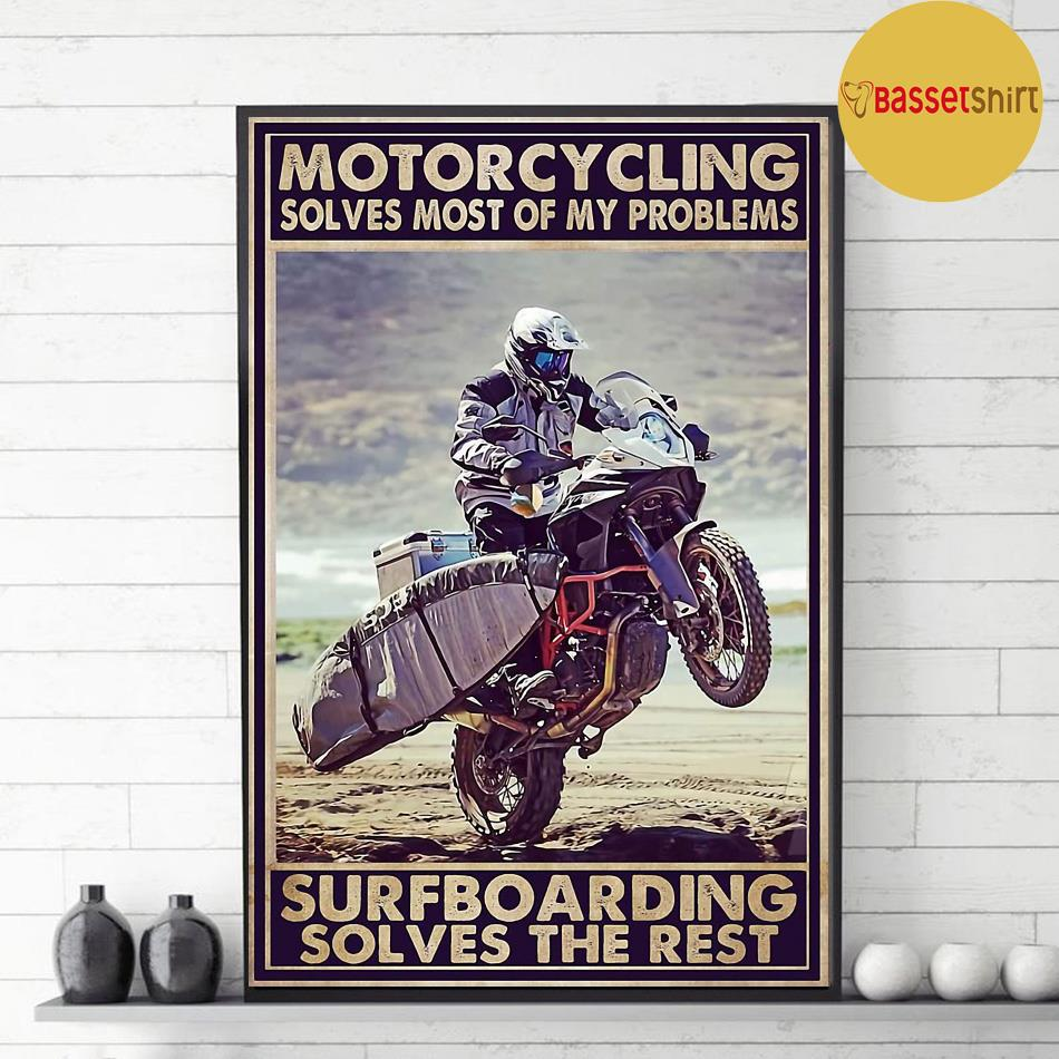 Motorcycling solves most of my problem surfboarding sloves the rest poster decor