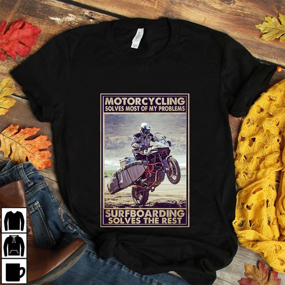 Motorcycling solves most of my problem surfboarding sloves the rest poster unisex t-shirt