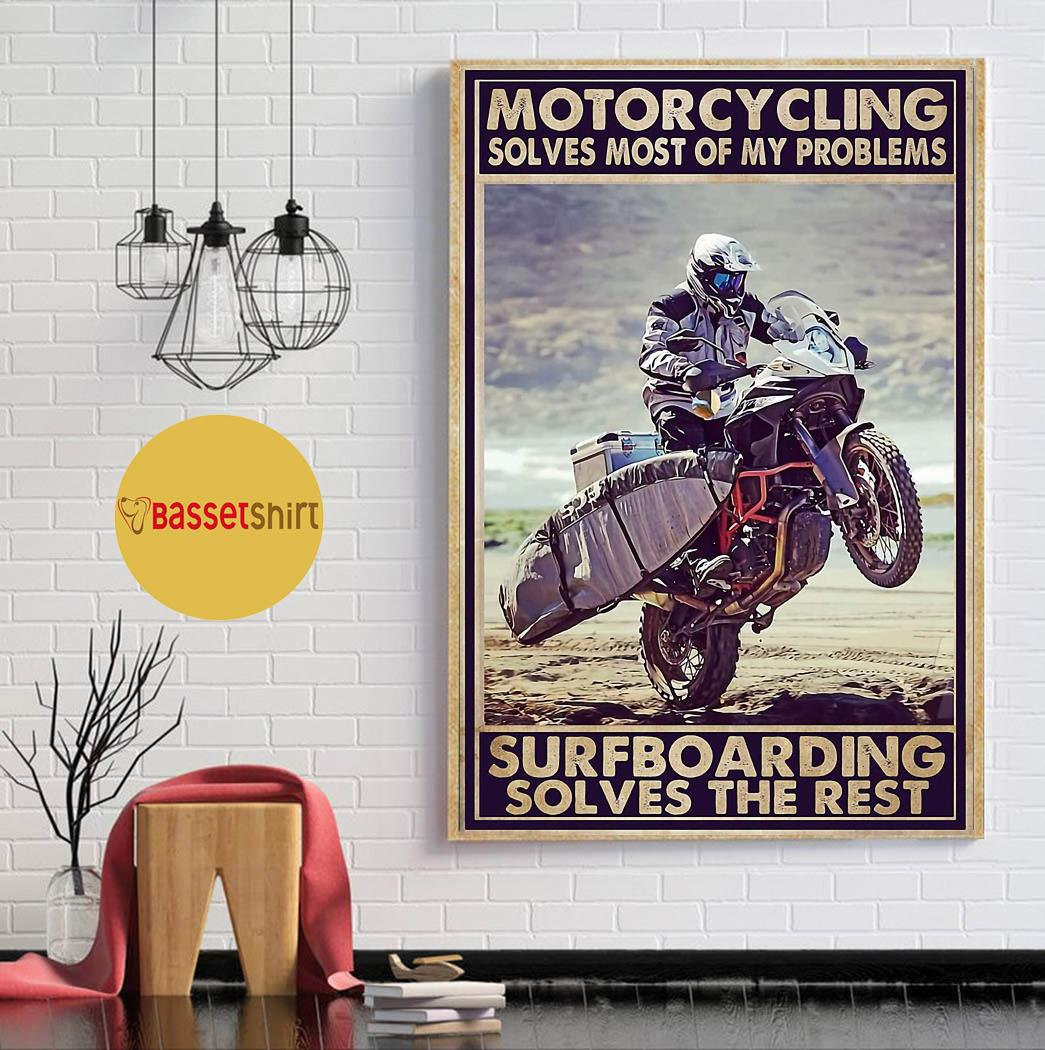 Motorcycling solves most of my problem surfboarding sloves the rest poster