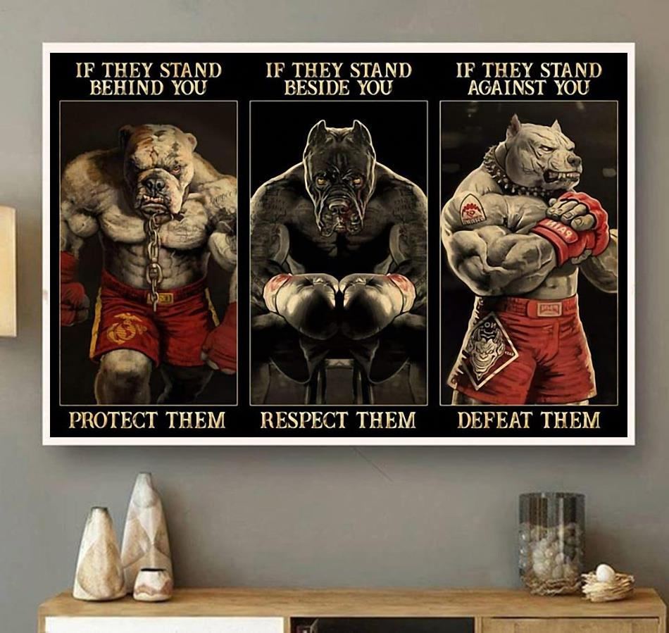 Pitbull boxing if they stand behind you protect them poster wall art