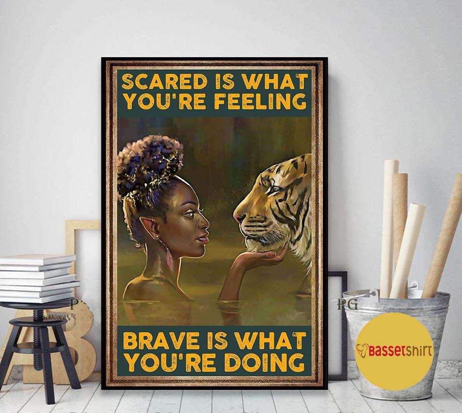 Tiger scared is what you're feeling brave is what you're doing poster art decor