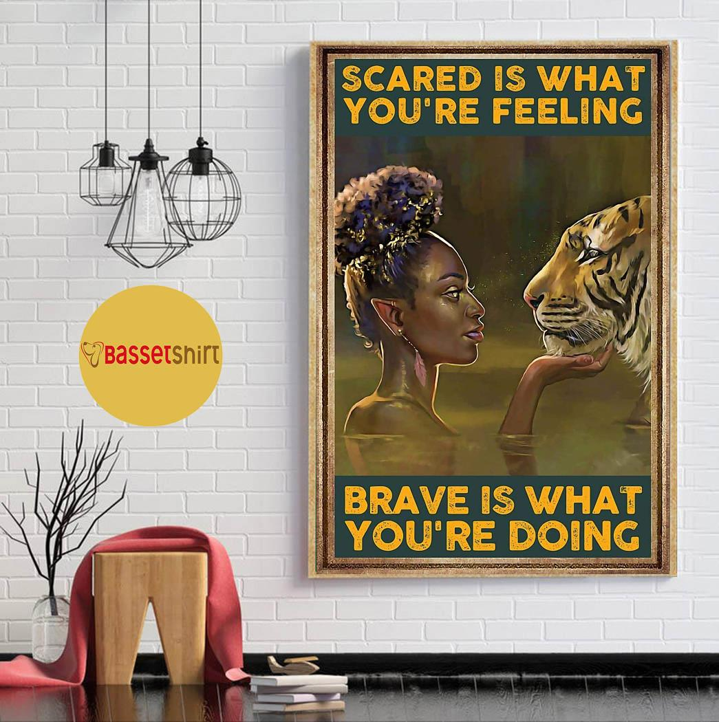 Tiger scared is what you're feeling brave is what you're doing poster