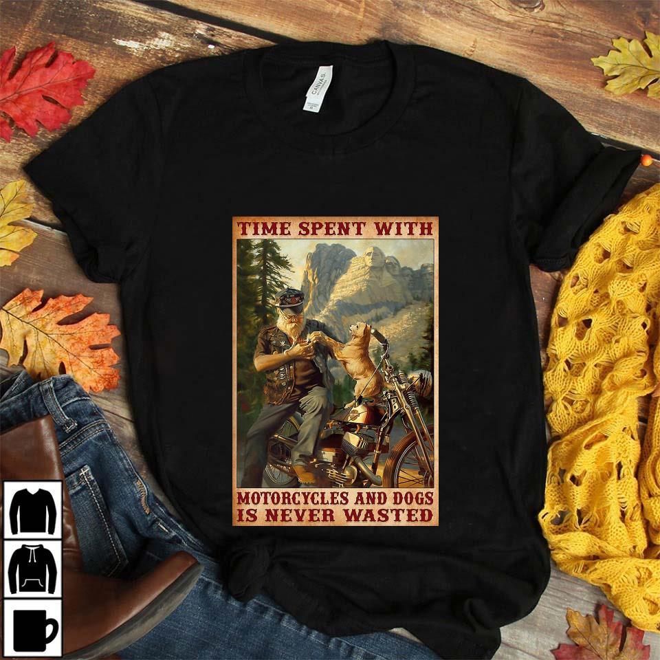 Time spent with motorcycles and dogs is never wasted poster unisex t-shirt