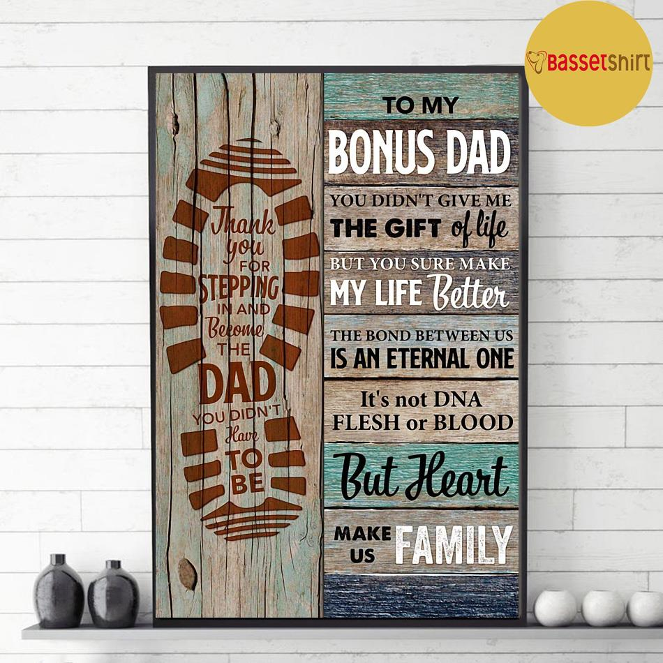 To my bonus dad you made my life better vertical poster canvas decor