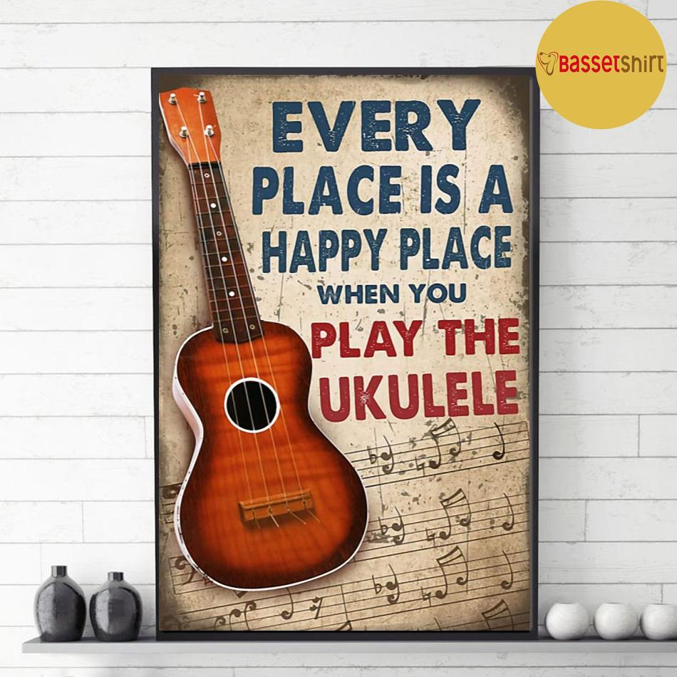 Ukulele every place is a happy places poster decor