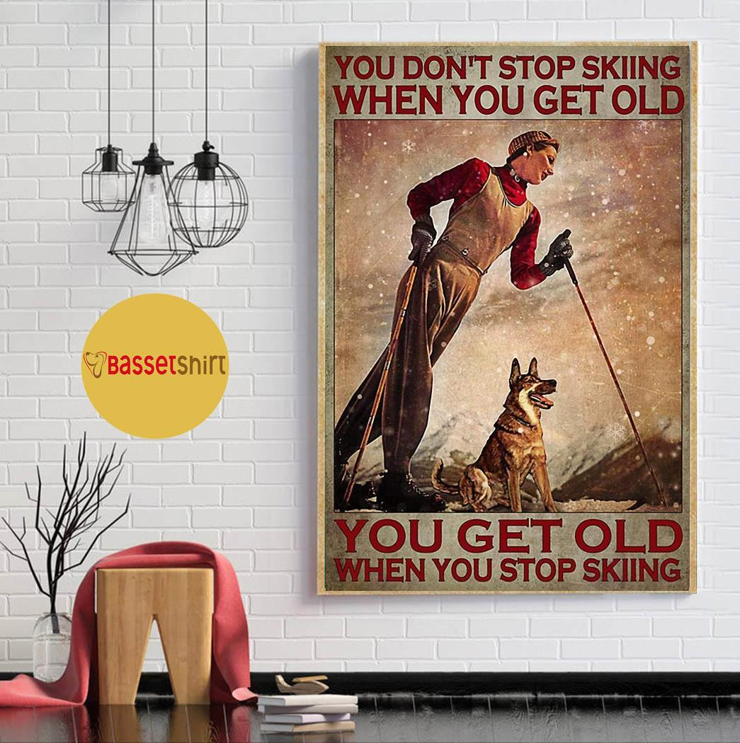 Woman skiing with dog you don't stop skiing when you get old poster