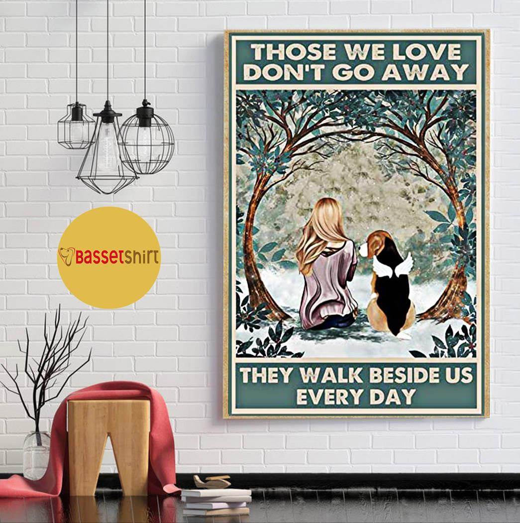 Angel Beagle those we love don't go away they walk beside us poster