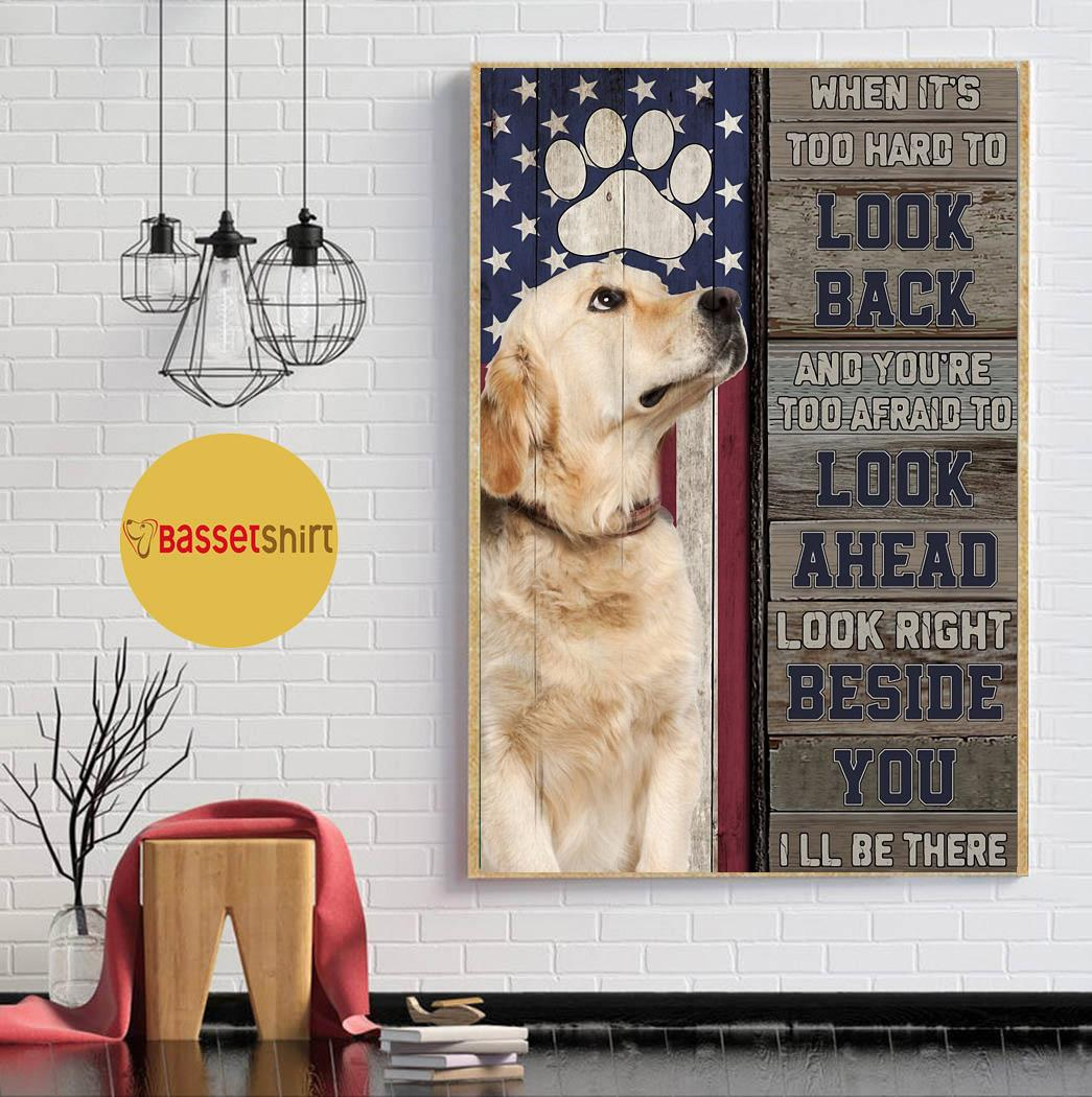 Golden retriever when it's too hard to look back poster canvas