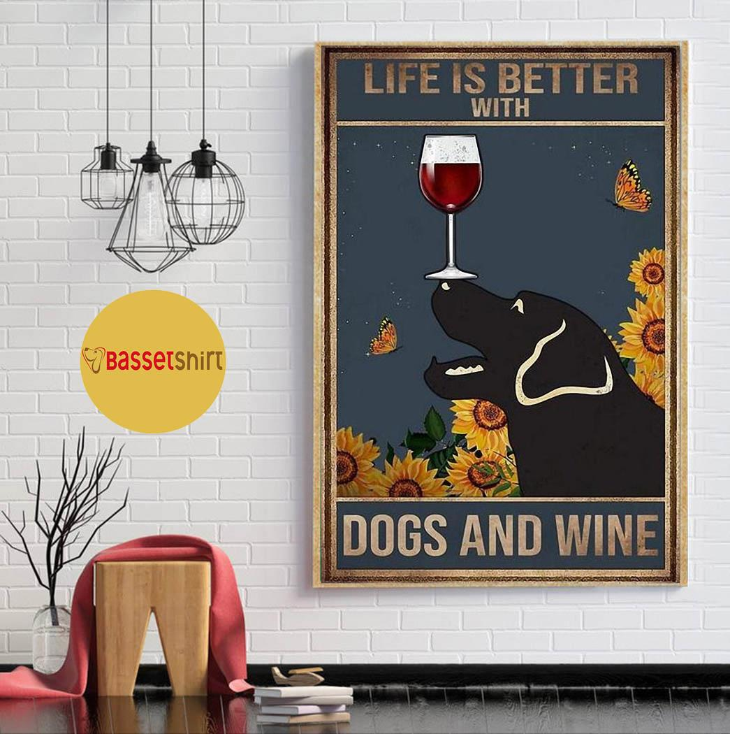 Labrador life is better with dogs and wine canvas poster