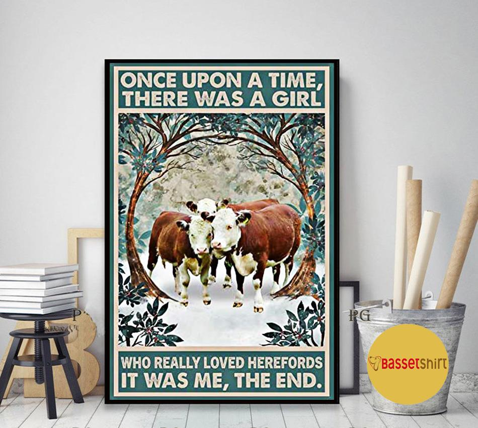Once upon a time there was a girl who really loved Herefords cattle poster art decor