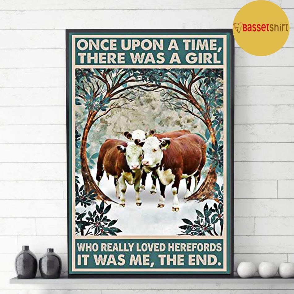 Once upon a time there was a girl who really loved Herefords cattle poster decor